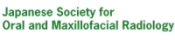 Japanese Society for Oral and Maxillofacial Radiology